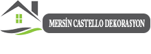MERSİN CASTELLO DEKORASYON